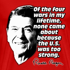 Ronald Reagan Quote No War Caused by America Being T-Shirts - Men's Premium T-Shirt