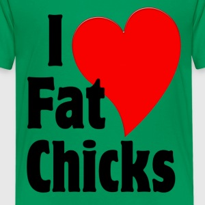 I Love Fat Chicks Kids' Shirts - Kids' Premium T-Shirt
