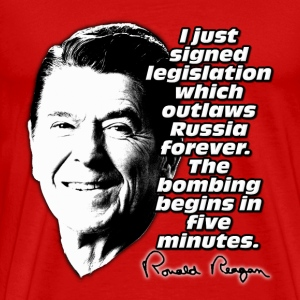 Ronald Reagan Quote Bombing Begins in Five Minutes T-Shirts - Men's Premium T-Shirt