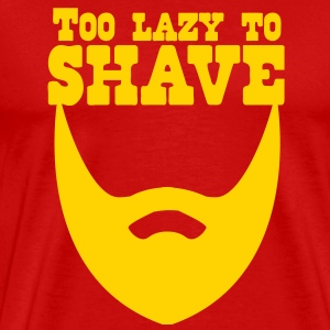 TOO LAZY TO SHAVE beard T-Shirts - Men's Premium T-Shirt