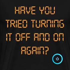 The IT Crowd Have You Tried Turning It Off And On  T-Shirts