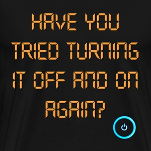 The IT Crowd Have You Tried Turning It Off And On  T-Shirts - Men's Premium T-Shirt