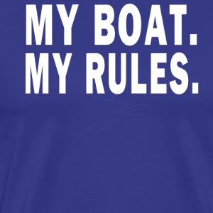 MY BOAT. MY RULES T-Shirts - Men's Premium T-Shirt