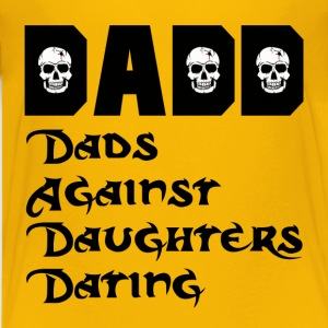 DADD Dads Against Daughters Dating Kids' Shirts - Kids' Premium T-Shirt