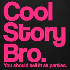 Cool Story Bro You Should Tell It At Parties Pink Design Funny Tanktop Sleeveless Shirt