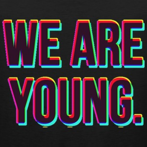 We Are Young - Fun Tanktop Sleeveless Shirt - Men's Premium Tank