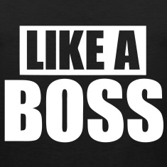 Like A Boss T-Shirts - stayflyclothing.com