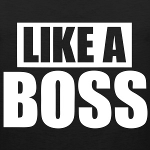 Like A Boss T-Shirts - stayflyclothing.com - Men's Premium Tank