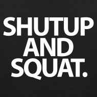 Design ~ Mens Tank | Shutup And Squat