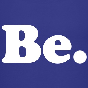 be Kids' Shirts - Kids' Premium T-Shirt