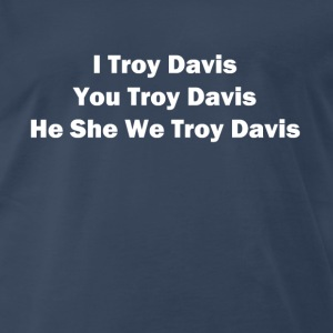 I troy davis You troy davis - Men's Premium T-Shirt