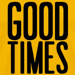 Good Times - Men's Premium T-Shirt