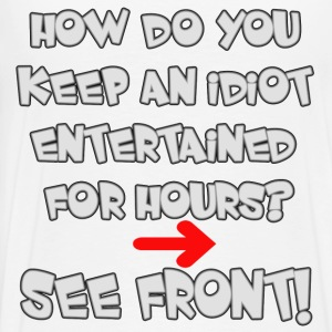 Keep an Idiot Entertained - Men's Premium T-Shirt
