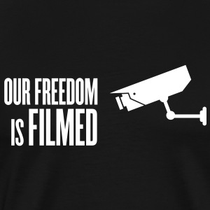 our freedom is filmed T-Shirts - Men's Premium T-Shirt