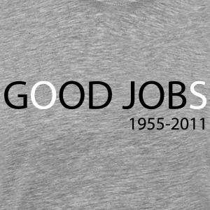 God Job vs Good Jobs - Steve Jobs tribute T-Shirts - Men's Premium T-Shirt