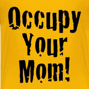 Occupy Your Mom Kids' Shirts - Kids' Premium T-Shirt