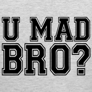 U Mad Bro? T-Shirts - stayflyclothing.com - Men's Premium Tank