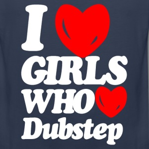 I love girls who love dubstep T-Shirts - Men's Premium Tank