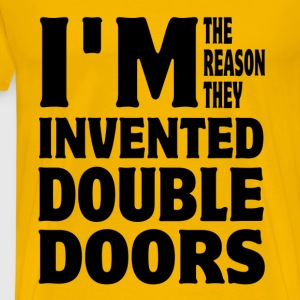 I'm The Reason They Invented Double Doors Fat T-Shirts - Men's Premium T-Shirt