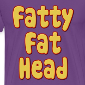 Fatty Fat Head T-Shirts - Men's Premium T-Shirt