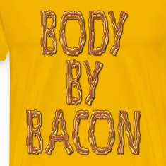 Body By Bacon Fat T-Shirts