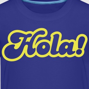 hola! Spanish for Hello! Kids' Shirts - Kids' Premium T-Shirt
