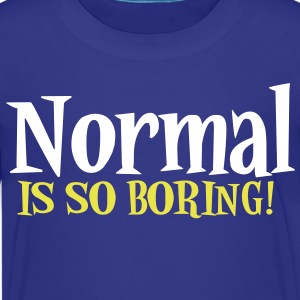 normal is so boring Kids' Shirts - Kids' Premium T-Shirt