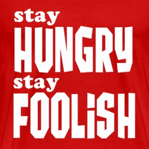 Stay Hungry, Stay Foolish Steve Jobs Quote T-Shirts - Men's Premium T-Shirt