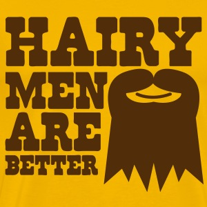 HAIRY MEN ARE BETTER T-Shirts - Men's Premium T-Shirt
