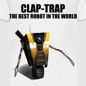 Clap Trap - The Best Robot In The World - Toddler Premium T-Shirt