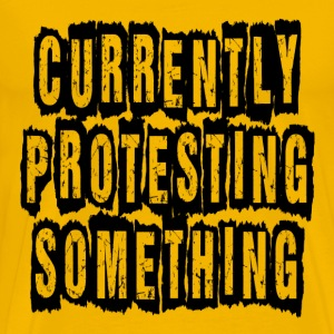 Currently Protesting Something T-Shirts - Men's Premium T-Shirt