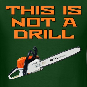 This is not a Drill Chainsaw T-Shirts - Men's T-Shirt