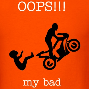 WHeelie OOPS my bad - Men's T-Shirt
