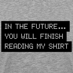 In the Future T-shirt - Men's Premium T-Shirt