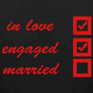 in love, engaged, married T-Shirts - Men's Premium Tank
