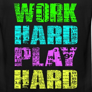work hard play hard T-Shirts - Men's Premium Tank