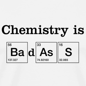 Chemistry is Badass T-shirt - Men's Premium T-Shirt