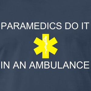 Paramedics Do It... - Men's Premium T-Shirt