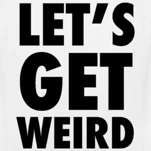Let's Get Weird Black Design T-Shirts - Men's Premium Tank