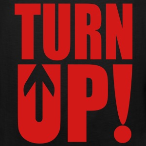 Turn Up! T-Shirts - Men's Premium Tank