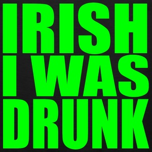 Irish I Was Drunk Sleeveless Tanktop - Men's Premium Tank