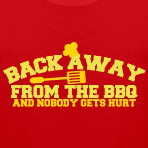 BACK AWAY FROM THE BBQ and nobody gets hurt T-Shirts - Men's Premium Tank