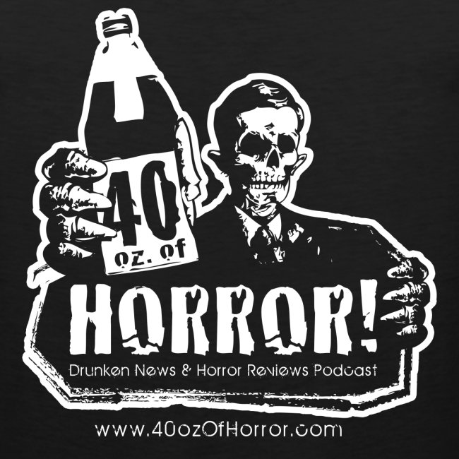 Dude's Tank - 40oz Of Horror Podcast Logo