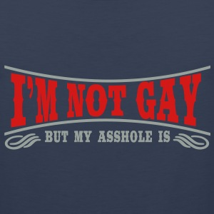 I'm not Gay... T-Shirts - Men's Premium Tank