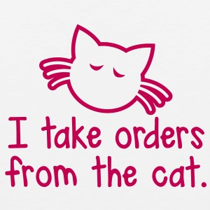 I TAKE ORDERS FROM THE CAT with cute little cat design T-Shirts - Men's Premium Tank