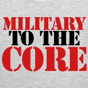 MILITARY TO THE CORE T-Shirts - Men's Premium Tank