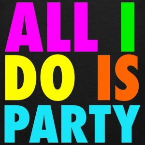 All I Do Is Party Neon Letters Party Funny Tanktop Sleeveless Shirt - Men's Premium Tank