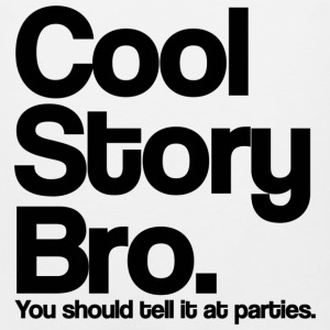 Cool Story Bro You Should tell it at parties Black T-Shirts - Men's Premium Tank