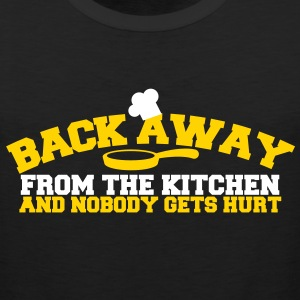 BACK AWAY FROM THE KITCHEN and nobody gets hurt T-Shirts - Men's Premium Tank