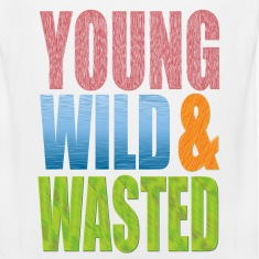 young WILD AND WASTED T-Shirts